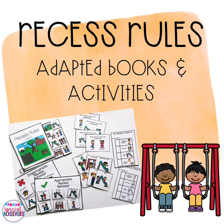 This is a cover of a product entitled Recess Rules- Adapted Book and Activities. On the cover is a photograph of the prepared products including an interactive book, appropriate vs. inappropriate behavior sorting boards, task cards, visual cues and recess checklists. Next to the photograph is a clipart image of a boy and a girl swinging.