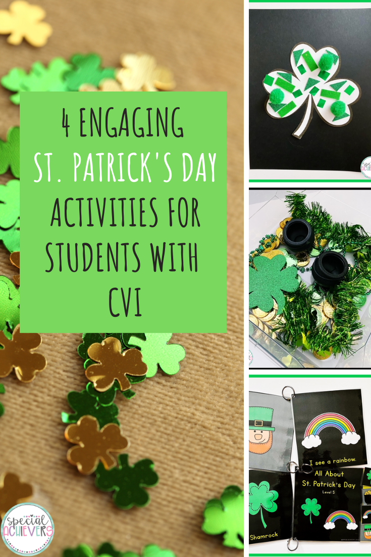 """The text """"4 Engaging St. Patrick's Day Activities for Students with CVI"""" is written on top of a piece of burlap sprinkled with shamrock confetti. Then there is a collage of three pictures showing a shamrock craft, a sensory bin, and St. Patrick's Day adapted books."""
