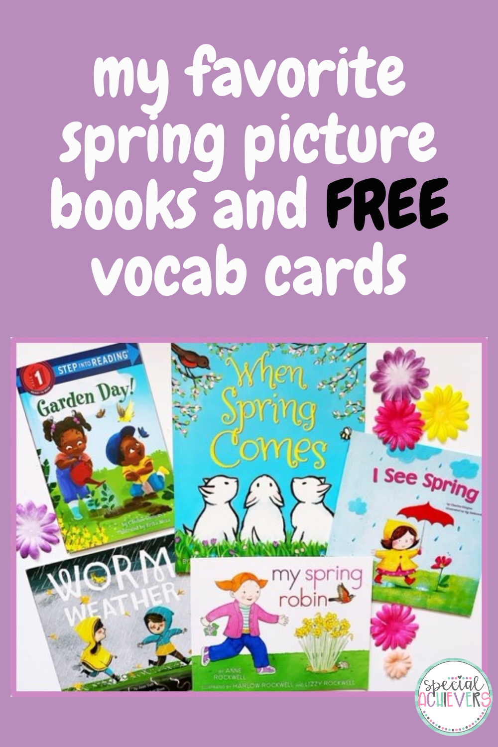 "The covers of the following books are shown: Garden Day, When Spring Comes, I See Spring, Worm Weather, and My Spring Robin with the text ""My Favorite Spring Picture Books and FREE vocab cards."