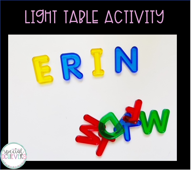 """The text """"Light Table Activity"""" is written at the top. Below the text is a picture of translucent letters- E R I N- on the light table. Below the name """"Erin,"""" are extra letters."""