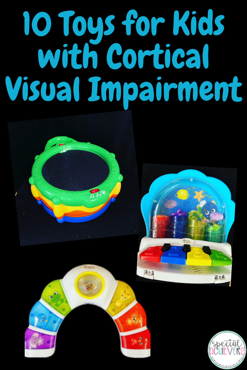 """The text at the top says """"10 Toys for Kids with Cortical Visual Impairment."""" Below the title, a drum, piano, and light up rainbow are shown."""