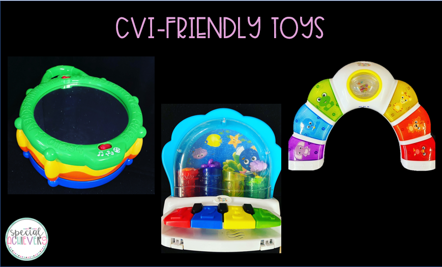 """The text at the top says """"CVI-Friendly Toys."""" Below the title, a drum, piano, and light up rainbow are shown."""